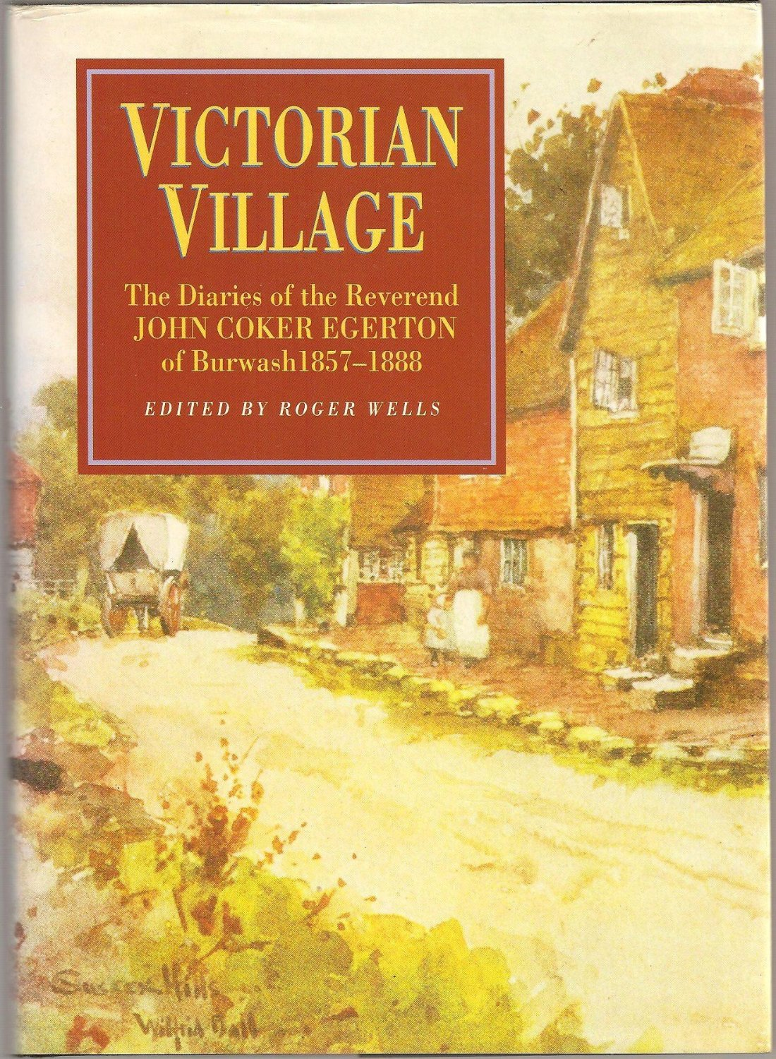 Victorian Village: The diaries of the Reverend John Coker Egerton of Burwash 1857-1888 Book Cover